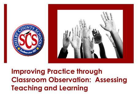 Improving Practice through Classroom Observation: Assessing Teaching and Learning.
