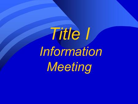 Title I Information Meeting. Overview of Title I, Part A Improving Basic Programs The purpose of Title I of the No Child Left Behind Act of 2001 (NCLB),