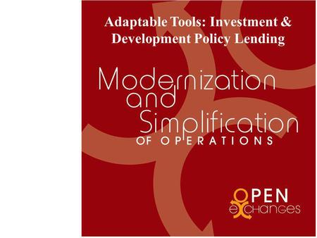 Adaptable Tools: Investment & Development Policy Lending.
