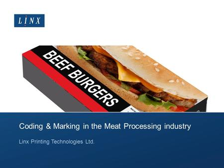 Coding & Marking in the Meat Processing industry Linx Printing Technologies Ltd.