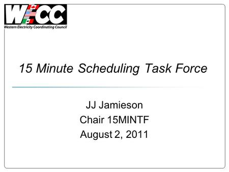 15 Minute Scheduling Task Force JJ Jamieson Chair 15MINTF August 2, 2011.
