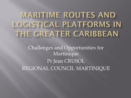 Maritime Routes and Logistical Platforms in the Greater Caribbean