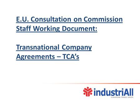 E.U. Consultation on Commission Staff Working Document: Transnational Company Agreements – TCA's.