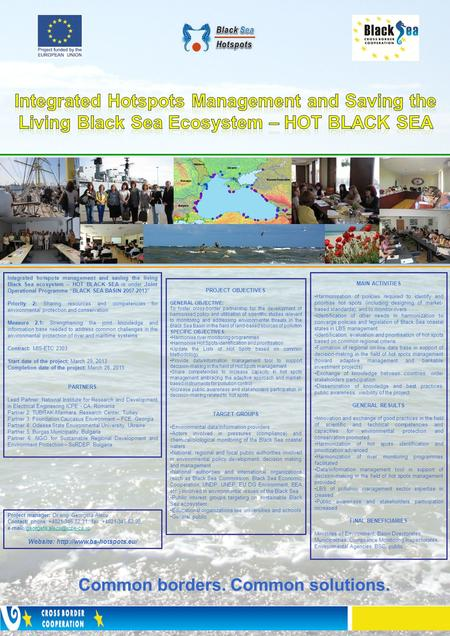 Integrated Hotspots Management and Saving the Living Black Sea Ecosystem - HOT BLACK SEA Integrated hotspots management and saving the living Black Sea.