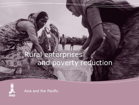 Asia and the Pacific Rural enterprises and poverty reduction.