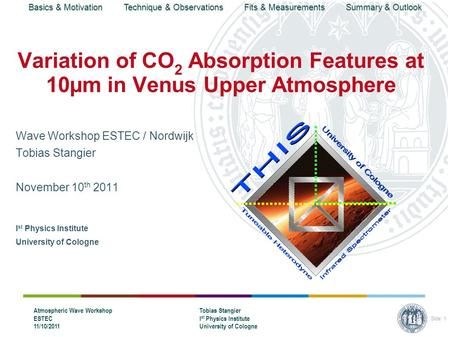 Basics & Motivation Technique & Observations Fits & Measurements Summary & Outlook Atmospheric Wave Workshop ESTEC 11/10/2011 Tobias Stangier I st Physics.