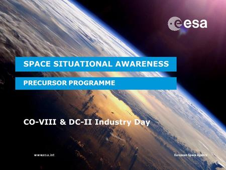 → SPACE SITUATIONAL AWARENESS PRECURSOR PROGRAMME CO-VIII & DC-II Industry Day.