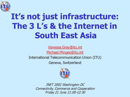 It's not just infrastructure: The 3 L's & the Internet in South East Asia  International Telecommunication Union.