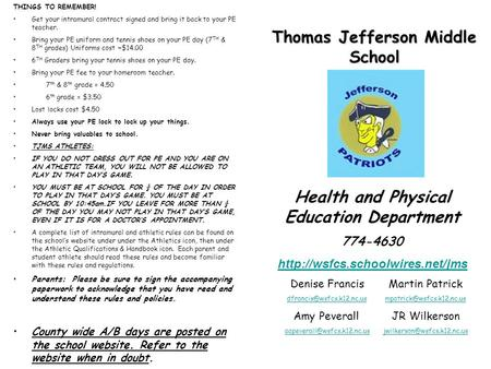 Thomas Jefferson Middle School Health and Physical Education Department 774-4630  Denise FrancisMartin Patrick