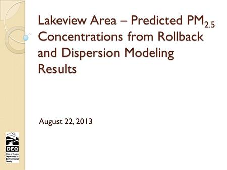 Lakeview Area – Predicted PM 2.5 Concentrations from Rollback and Dispersion Modeling Results August 22, 2013.
