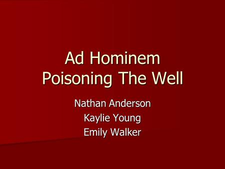 Ad Hominem Poisoning The Well Nathan Anderson Kaylie Young Emily Walker.