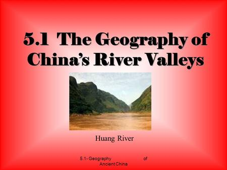 5.1 The Geography of China's River Valleys