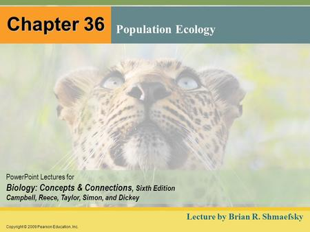 Chapter 36 Population Ecology Lecture by Brian R. Shmaefsky.