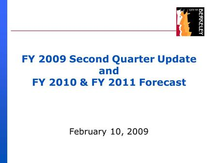 FY 2009 Second Quarter Update and FY 2010 & FY 2011 Forecast February 10, 2009.