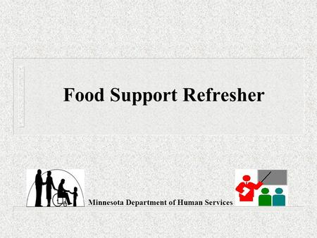 Food Support Refresher Minnesota Department of Human Services.