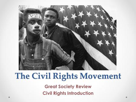The Civil Rights Movement Great Society Review Civil Rights Introduction.