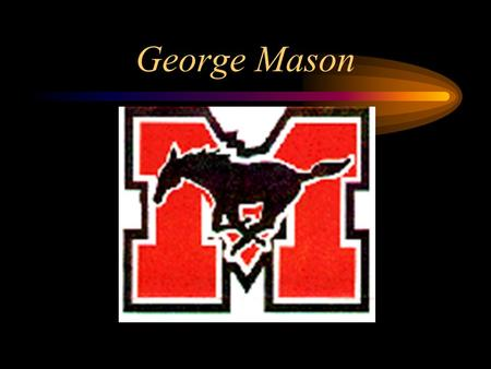 George Mason Welcome to George Mason It is located at 7124 Leesburg Pike Falls Church,VA School year begins in September and ends in June. The classes.
