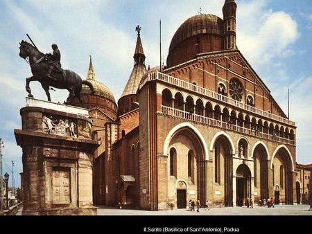 1443 – Donatello seems to have left Florence late in the year for Padua Il Santo (Basilica of Sant'Antonio), Padua.