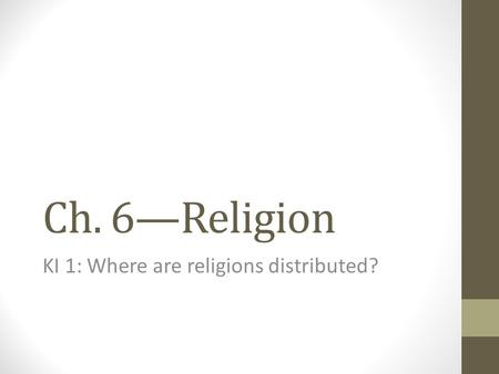 KI 1: Where are religions distributed?