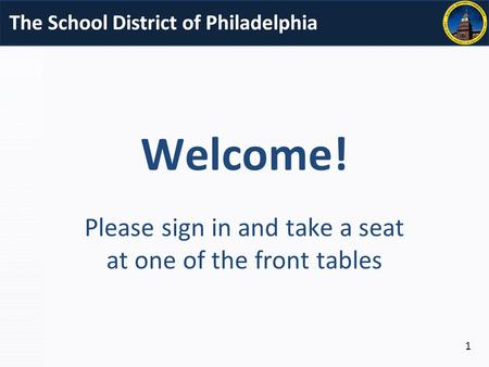 Welcome! Please sign in and take a seat at one of the front tables 1.