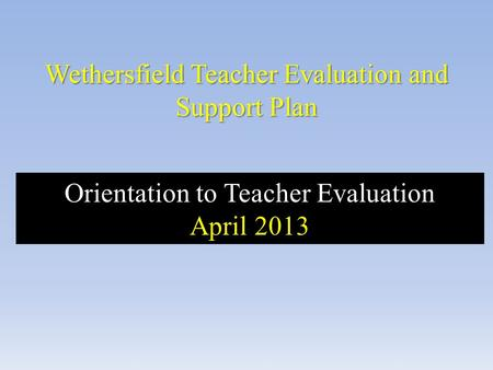 Wethersfield Teacher Evaluation and Support Plan