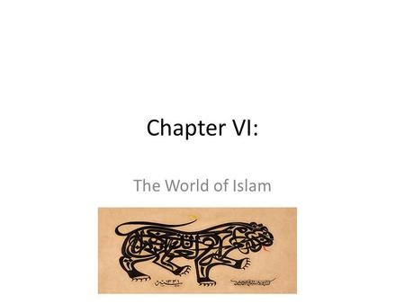 Chapter VI: The World of Islam.