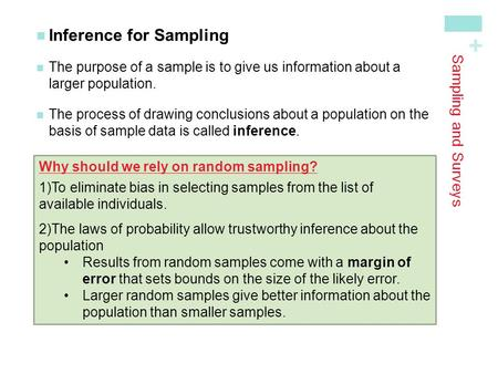 + Sampling and Surveys Inference for Sampling The purpose of a sample is to give us information about alarger population. The process of drawing conclusions.