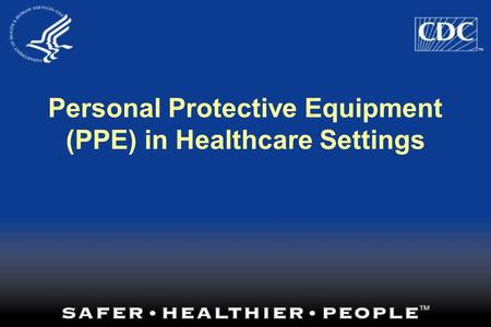 Personal Protective Equipment (PPE) in Healthcare Settings