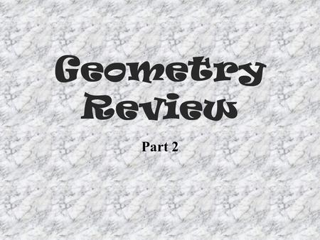Geometry Review Part 2.