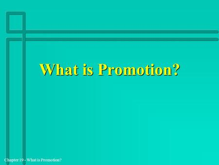 What is Promotion?.
