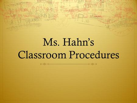 Ms. Hahn's Classroom Procedures