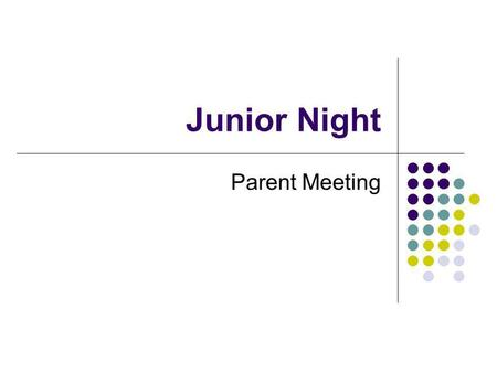 Junior Night Parent Meeting. Post High School Education About 40-45% of seniors will attend a 2 year college after high school. About 25-30% of seniors.