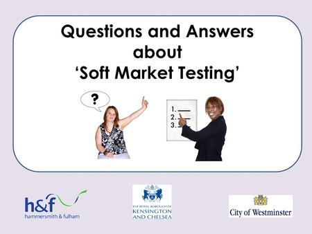 Questions and Answers about 'Soft Market Testing'.