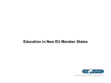 Education in New EU Member States providing clarity. releasing potential.