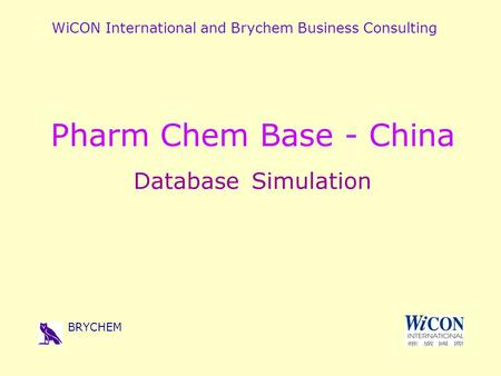 WiCON International and Brychem Business Consulting BRYCHEM Pharm Chem Base - China Database Simulation.