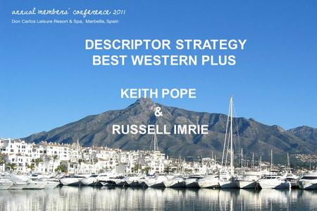 DESCRIPTOR STRATEGY BEST WESTERN PLUS KEITH POPE & RUSSELL IMRIE.