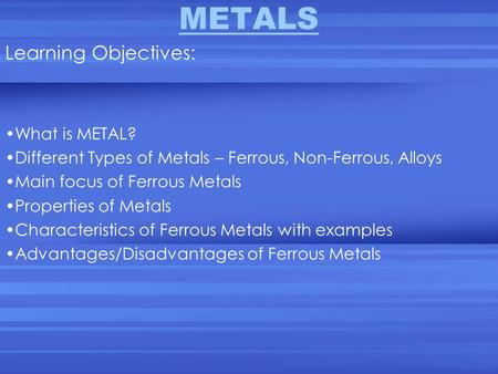 METALS Learning Objectives: What is METAL?
