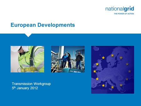 European Developments Transmission Workgroup 5 th January 2012.