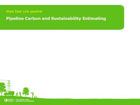 Pipeline Carbon and Sustainability Estimating West East Link pipeline.