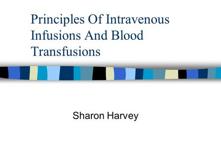 Principles Of Intravenous Infusions And Blood Transfusions