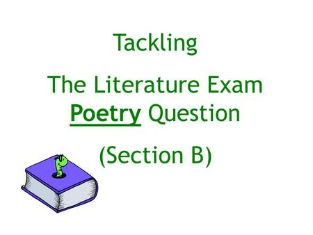 Tackling The Literature Exam Poetry Question (Section B)