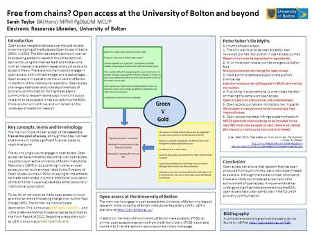 Free from chains? Open access at the University of Bolton and beyond Sarah Taylor BA(Hons) MPhil PgDipLIM MCLIP Electronic Resources Librarian, University.