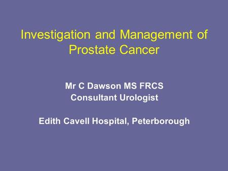 Investigation and Management of Prostate Cancer
