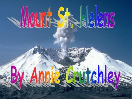 Mount St. Helens By Annie Crutchley.
