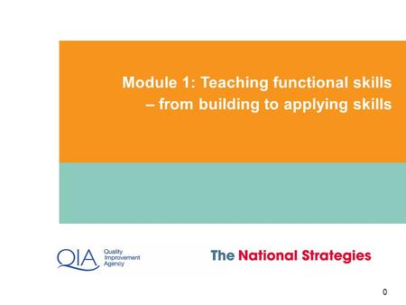 Module 1: Teaching functional skills – from building to applying skills 0 0.