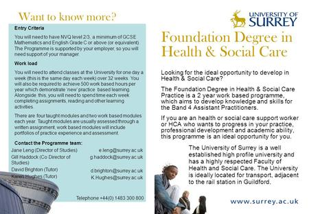 Want to know more? Entry requirements Foundation Degree in Health & Social Care Looking for the ideal opportunity to develop in Health & Social Care? The.