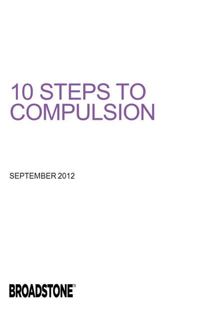10 STEPS TO COMPULSION SEPTEMBER 2012. TEN STEPS TO COMPULSION STEP ONE  Are you aware of the arrival of compulsory contributory pensions in the UK?