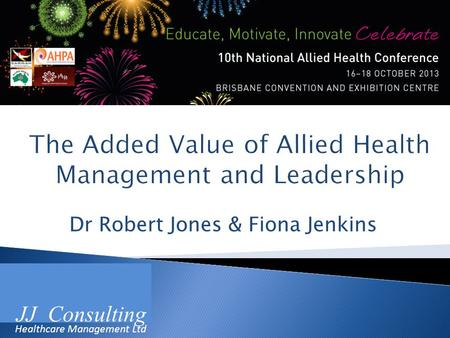 Dr Robert Jones & Fiona Jenkins JJ Consulting Healthcare Management Ltd.