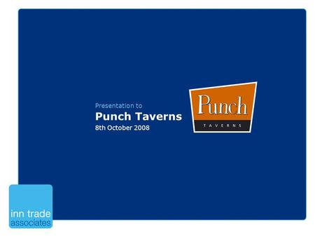 Presentation to Punch Taverns 8th October 2008. Your Online Accountant.