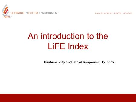 An introduction to the LiFE Index Sustainability and Social Responsibility Index.